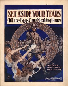 Set aside your tears till the boys come marching home. From Duke Digital Collections. Collection: Historic American Sheet Music. Plate no.:  8497-2.