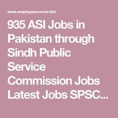 935 ASI Jobs in Pakistan through Sindh Public Service Commission Jobs Latest Jobs SPSC Jobs ~ Latest Jobs in Pakistan