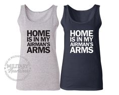 Hey, I found this really awesome Etsy listing at https://www.etsy.com/listing/183683179/home-is-in-my-airmans-arms-tank-top