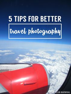 5 Tips for Better Travel Photography