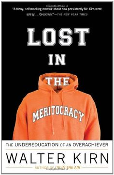 Lost in the Meritocracy: The Undereducation of an Overachiever by Walter Kirn http://www.amazon.com/dp/0307279456/ref=cm_sw_r_pi_dp_wInGvb15MKVHQ