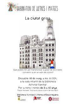"""Laboratori de lectura: """"La Ciutat Grisa"""", dissabte 16 de maig, a les 11:00h, a la sala infantil de la biblioteca. Per a nens i nenes de 5 a 10 anys. #Esparreguera Places limitades.OBERTES LES INSCRIPCIONS!"""