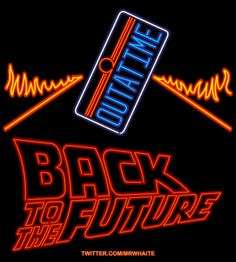 """Movie Neon Posters: """"Back To The Future"""" - by Michael Whaite"""