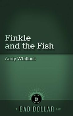 $1.00 Finkle and the Fish by Andy Whitlock, http://www.amazon.com/gp/product/B00694YU98/ref=cm_sw_r_pi_alp_5q-erb1T4XZ3S