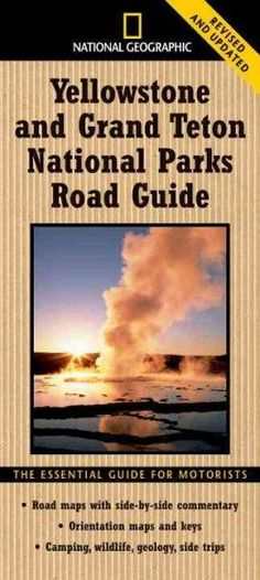 National Geographic Yellowstone and Grand Teton National Parks Road Guide: The Essential Guide for Motorists (National Geographic Yellowstone & Grand Teton National Parks Road Guide), a book by Jeremy Schmidt, Steven Fuller Grand Teton National Park, Yellowstone National Park, Yellowstone Camping, Camping Places, Places To Travel, Most Visited National Parks, Vacation Spots, Vacation Destinations, Vacation Ideas