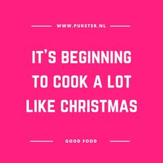 Kerst quote: It's beginning to cook a lot like Christmas