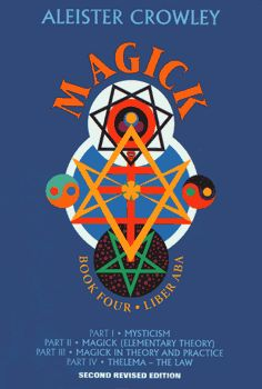A.Crowley .. ** Magick - Book 4 ** - Indispensable to any student of the Occult not just Thelema