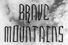 Brave Mountains by Dismantle Destroy on @creativemarket