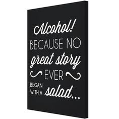 Because no great story - Monkeez Great Stories, Chalkboard Quotes, Art Quotes, Alcohol, Canvas, Rubbing Alcohol, Tela, Canvases, Liquor