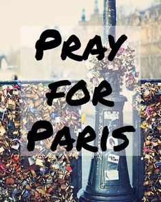 "Praying for all the sweet innocence effected in the heartbreaking and awful events that have taken place in Paris. - ""Answer me when I call to you, O my righteous God give me relief from my distress; be merciful to me and hear my prayer."" Psalm 4:1  #PrayForParis #PowerofPrayer #JesuisParis<<< Paris, my thoughts, heart, and prayers are with you all. Evil has not rested, and I am heartbroken by the deaths of 11/13/15... Terrorism is the only word for it and it is evil. We are all French."