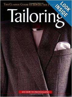 Tailoring: The Classic Guide to Sewing the Perfect Jacket: Editors of Creative Publishing: 9781589232303: Amazon.com: Books