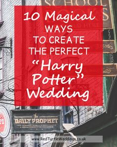 How to plan your Harry Potter themed wedding in 10 magical steps - Red Turtle Weddings