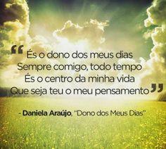 Dono dos meus dias. - Daniela Araujo