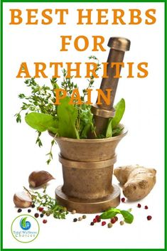 Discover the 7 Best Herbs for Arthritis Pain that can Help Reduce Joint Pain caused by Osteoarthritis and RA! via Total Wellness Choices: Natural Health Living Natural Remedies Essential Oils Herbs For Arthritis, Arthritis Diet, Natural Remedies For Arthritis, Rheumatoid Arthritis Treatment, Knee Arthritis, Arthritis Pain Relief, Types Of Arthritis, Herbal Remedies, Inflammatory Arthritis
