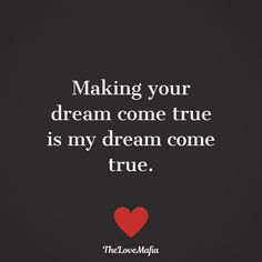 Making your dream come true is my dream come true. Kiss Quotes For Her, Kissing Quotes, Bff Quotes, Best Couple Quotes, Great Love Quotes, My Dream Came True, Love Status, School Life, Romantic Quotes