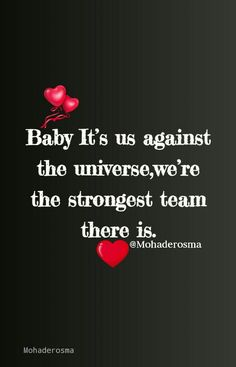 Baby it's us against the universe, we're the strongest team there is Beautiful Soul Quotes, Soulmate Love Quotes, Love Husband Quotes, My Life Quotes, True Love Quotes, Best Love Quotes, Romantic Love Quotes, Love Quotes For Him, Relationship Quotes