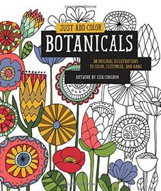 Just Add Color: Botanicals: 30 Original Illustrations To Color, Customize, and Hang by Lisa Congdon http://www.amazon.com/dp/1631590294/ref=cm_sw_r_pi_dp_80ddvb07FGT2W