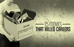 25 Movies That Killed Careers