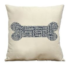 $29 - Hand made decorative typographic throw pillows featuring a unique silhouette with words specific to a dog bone and dogs. Or, you can get a specific breed shape out of typography. #dog #dogbone #throwpillow #typography #doglovergift