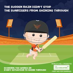 Superb Job Sunrisers Hyderabad! Even in the most challenging circumstances, endurance will always shines through. Similarly, Econorm also works hard to end every Diarrhea related situation, preventing future episodes!