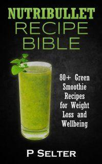 Nutribullet and Magic Bullet Recipes for Weight Loss, Energy, Better Sleep & Less Acne   NutriBullet-Recipes.com