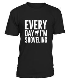 "# Everyday I'm Shoveling Funny Horse T-shirt . Special Offer, not available in shops Comes in a variety of styles and colours Buy yours now before it is too late! Secured payment via Visa / Mastercard / Amex / PayPal How to place an order Choose the model from the drop-down menu Click on ""Buy it now"" Choose the size and the quantity Add your delivery address and bank details And that's it! Tags: A funny take on a popular song, cowboys,"