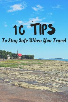 10 Tips to Stay Safe When You Travel