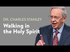 Walking in the Holy Spirit –Dr. Charles Stanley - YouTube