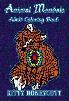 Animal Mandala (Adult Coloring Book) By Kitty Honeycutt Adult Coloring, Coloring Books, Best Non Fiction Books, Healing Books, Grade Books, Best Book Covers, Book Cafe, Spirituality Books, Book Trailers