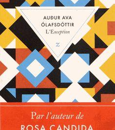 """Cette semaine sur L'Ivre de Lire : """"Les auteurs islandais ont envahi ma bibliothèque aussi bien en polar qu'en littérature blanche, j'aime leur univers et la façon dont ils abordent la vie. Olafsdottir avait déjà sorti un magnifique roman Rosa Candida, plein de sensibilité, elle avait créé la surprise à la rentrée littéraire de 2010 avec ce titre."""" L'exception - Audur Ava Olafsdottir - L'Ivre de Lire"""