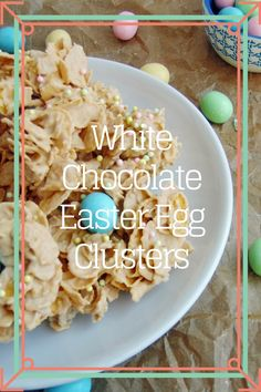 Crunchy, melt-in-your-mouth clusters of crisp corn flakes and smooth white chocolate and peanut butter - all topped with chocolate eggs for color and flavor. A perfect, no bake, Easter treat!