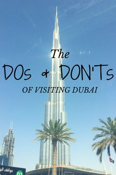 The Dos and Don'ts of Visiting Dubai - The Traveling Storygirl