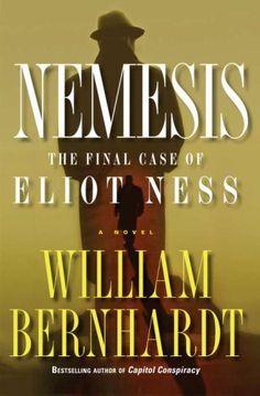 Nemesis: The Final Case of Eliot Ness A Novel by William Bernhardt, http://www.amazon.com/dp/B001NLL0FO/ref=cm_sw_r_pi_dp_q72bub004YK79