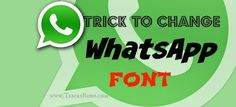 Simple trick to Change WhatsApp Font