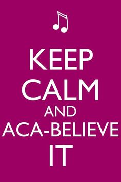 Keep calm and Acca believe it!!! Pitch perfect quote but is a really good wallpaper