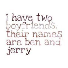 Ben & Jerry!!