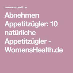 Abnehmen Appetitzügler: 10 natürliche Appetitzügler - WomensHealth.de