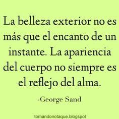 Frases Célebres, #citas  #frase #célebre de #belleza -George Sand