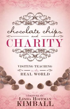 Chocolate Chips and Charity: Visiting Teaching in the Real World