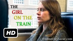 The Girl on the Train Full Movie Watch Online Free Download Torrent The Girl on the Train 2016 Now.The film directed by Tate Taylor.   #TheGirlontheTrainMovie #EmilyBlunt #RebeccaFerguson #HaleyBennett #JustinTheroux #Englishmovie
