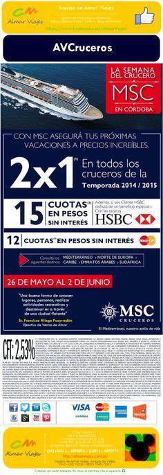 l MSC Cruceros en 15 cuotas sin interés en Pesos con HSBC l  (Promoción válida hasta el 02 de Junio de 2014)   [Blog de Contacto]: > http://almarviajes.wordpress.com/contactenos/ <  Equipo de Almar Viajes,  Amigos de Viajes.  EVyT - LEG 15220 - RESO 1040 / 2012