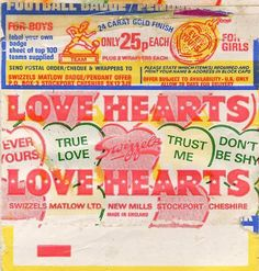Love Hearts, made by Swizzels Matlow. Eaten regularly in our house, although I can't remember liking them that much. But the messages were fun back then. 1980s Childhood, Childhood Memories, Vintage Advertisements, Vintage Ads, Vintage Food, Sweet Wrappers, Candy Wrappers, British Sweets, Love Heart Sweets