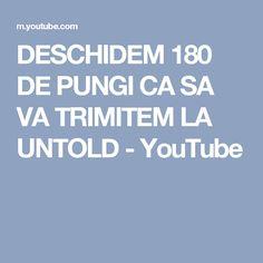 DESCHIDEM 180 DE PUNGI CA SA VA TRIMITEM LA UNTOLD - YouTube Youtube, Youtubers, Youtube Movies