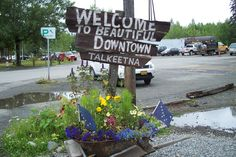 When we lived in The Bush.....this was our closest town,...Talkeetna, Alaska