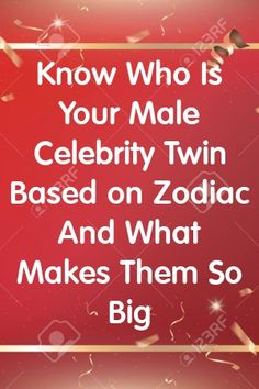 Know Who Is Your Male Celebrity Twin Based on Zodiac And What Makes Them So Big by Virginia Kerr Zodiac Signs Astrology, Virgo Horoscope, Zodiac Star Signs, My Zodiac Sign, Zodiac Facts, Horoscopes, Gemini, Word Drop, Celebrity Twins