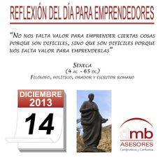 Reflexiones para Emprendedores 14/12/2013  http://es.wikipedia.org/wiki/S%C3%A9neca         #emprendedores #emprendedurismo #entrepreneurship #Frases #Citas #Reflexiones