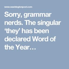 Sorry, grammar nerds. The singular 'they' has been declared Word of the Year…
