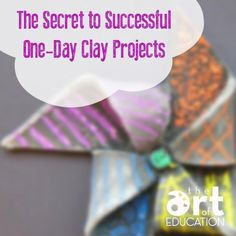 The Secret to Successful One-Day Clay Projects | The Art of Education | Bloglovin'