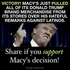 "Think of all the jobs that will be lost by the people who make his line of cheap clothes...in MEXICO and CHINA! Macy's had come under intense pressure to cut ties with the real estate magnate and businessman after he referred to immigrants from Mexico and other countries as ""killers and rapists."""