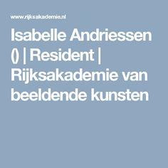 Isabelle Andriessen () | Resident | Rijksakademie van beeldende kunsten